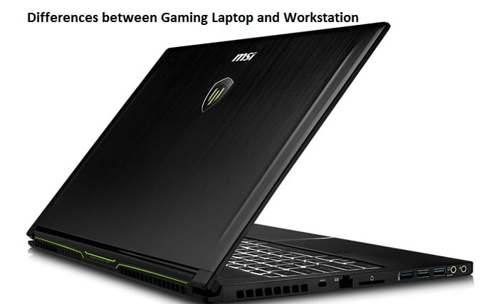 Differences between Gaming Laptop and Workstation